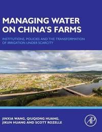 Managing Water on China's Farms by Jinxia Wang
