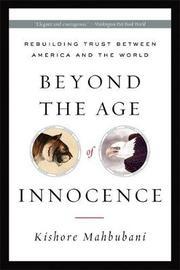 Beyond the Age of Innocence by Kishore Mahbubani