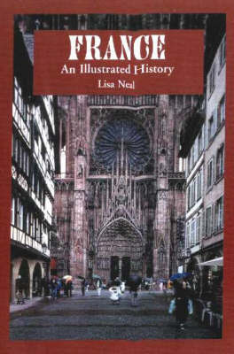 France: An Illustrated History by Lisa Neal image