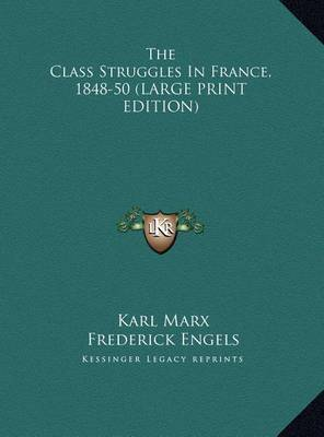 The Class Struggles in France, 1848-50 by Karl Marx