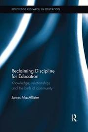 Reclaiming Discipline for Education by James MacAllister