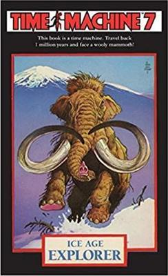 Time Machine 7: Ice Age Explorer by Dougal Dixon image