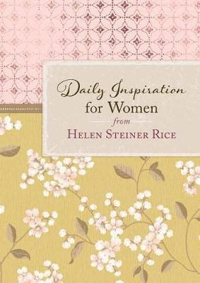 Daily Inspiration for Women from Helen Steiner Rice by Helen Steiner Rice