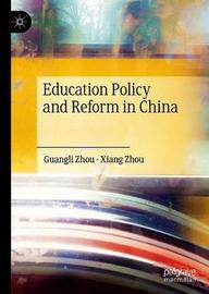 Education Policy and Reform in China by Guangli Zhou