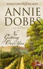 No Getting Over You by Annie Dobbs image