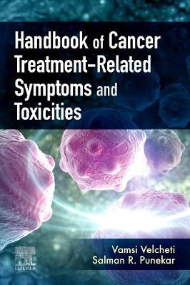Handbook of Cancer Treatment-Related Toxicities by Vamsidhar Velcheti