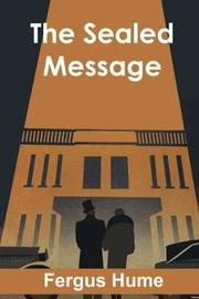 The Sealed Message by Fergus Hume