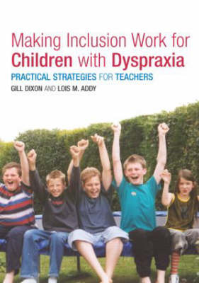 Making Inclusion Work for Children with Dyspraxia by Lois Addy image