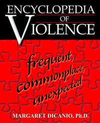 Encyclopedia of Violence: Frequent, Commonplace, Unexpected by Margaret B DiCanio, PhD image