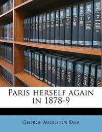 Paris Herself Again in 1878-9 Volume 1 by George Augustus Sala