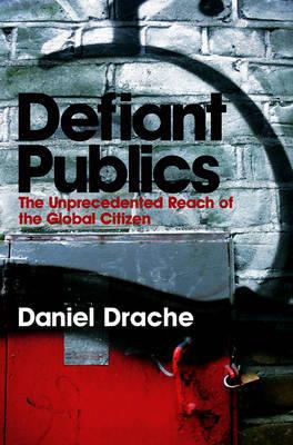 Defiant Publics by Daniel Drache