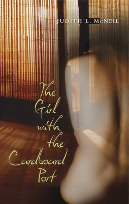The Girl with the Cardboard Port by Judith L. McNeil image
