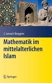 Mathematik Im Mittelalterlichen Islam by J.Lennart Berggren