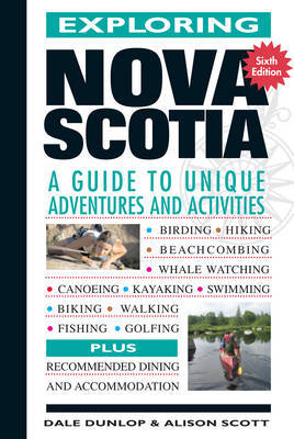 Exploring Nova Scotia by Dale Dunlop