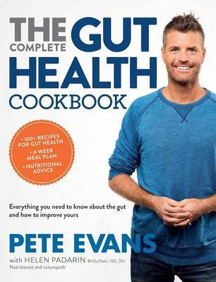 The Complete Gut Health Cookbook by Pete Evans
