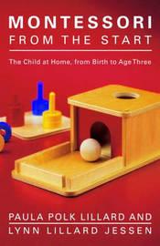Montessori From The Start by Paula Polk Lillard image