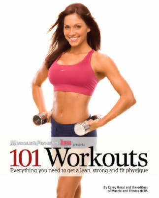Muscle and Fitnness Hers Presents 101 Workouts by Carey Rossi