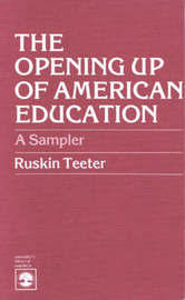 The Opening Up of American Education by Ruskin Teeter image