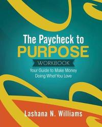 The Paycheck to Purpose Workbook by Lashana Williams image