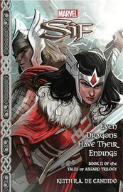 Marvel Sif: Even Dragons Have Their Endings by Keith R.A. DeCandido