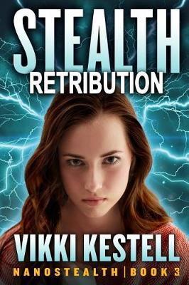 Stealth Retribution (Nanostealth - Book 3) by Vikki Kestell image