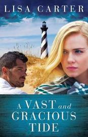 A Vast and Gracious Tide by Lisa Carter