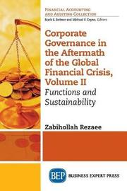 Corporate Governance in the Aftermath of the Global Financial Crisis, Volume II by Zabihollah Rezaee