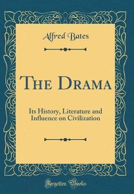 The Drama by Alfred Bates