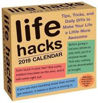 Life Hacks 2019 Day-to-Day Calendar by Keith Bradford