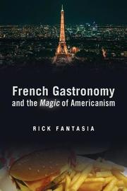 French Gastronomy and the Magic of Americanism by Rick Fantasia
