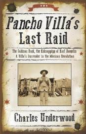 Pancho Villa's Last Raid by Charles Underwood