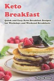 Keto Breakfast by Martha Stone