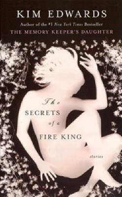 The Secrets of a Fire King by Kim Edwards image