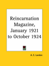 Reincarnation Magazine Vol. 6 (1921): v. 6 by A.E. Landon image