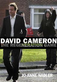 David Cameron: The Regeneration Game by Jo-Anne Nadler image
