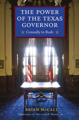 The Power of the Texas Governor by Brian McCall image