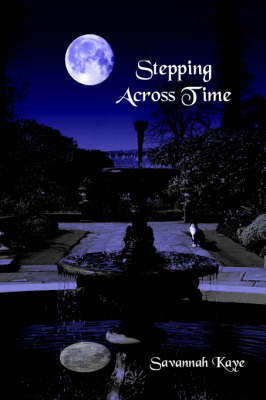 Stepping Across Time by Savannah Kaye