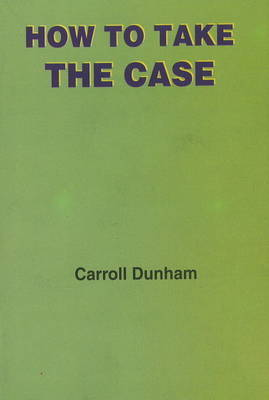 How to Take the Case by Carroll Dunham