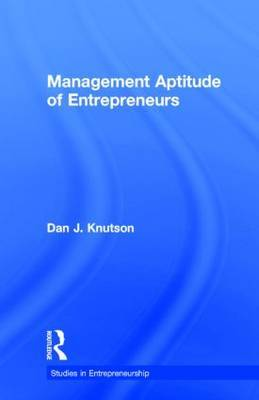 Management Aptitude of Entrepreneurs by Dan J. Knutson