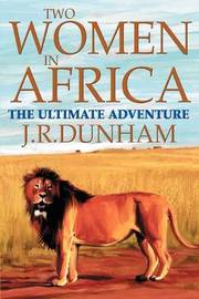 Two Women in Africa by J. R. Dunham image