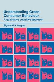 Understanding Green Consumer Behaviour by Sigmund A Wagner image