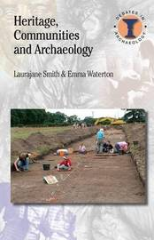 Heritage, Communities and Archaeology by Laurajane Smith