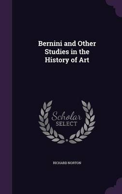 Bernini and Other Studies in the History of Art by Richard Norton image