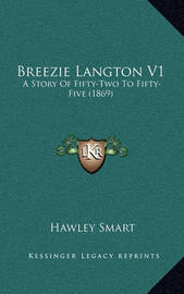 Breezie Langton V1: A Story of Fifty-Two to Fifty-Five (1869) by Hawley Smart