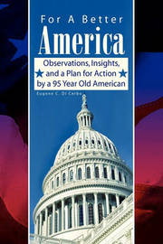For a Better America by Eugene C. Di Cerbo