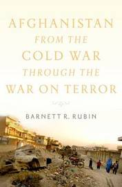 Afghanistan in the Post-Cold War Era by Barnett R Rubin