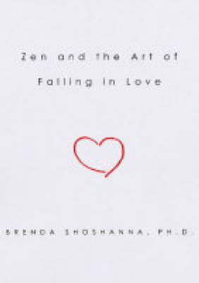 Zen and the Art of Falling in Love by Brenda Shoshanna image