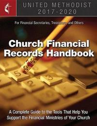 The United Methodist Church Financial Records Handbook 2017-2020
