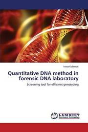 Quantitative DNA Method in Forensic DNA Laboratory by Koljensic Ivana