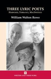 Three Lyric Poets by William Rowe